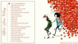22 Bài Hát Hay Nhất Về Tình Yêu - Nghe Là Muốn Yêu || Âm Nhạc 1 Giờ