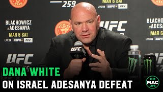 Dana White reacts to Israel Adesanya loss at UFC 259 to Jan Blachowicz