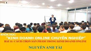CÁCH CHỌN SẢN PHẨM TRONG KINH DOANH ONLINE