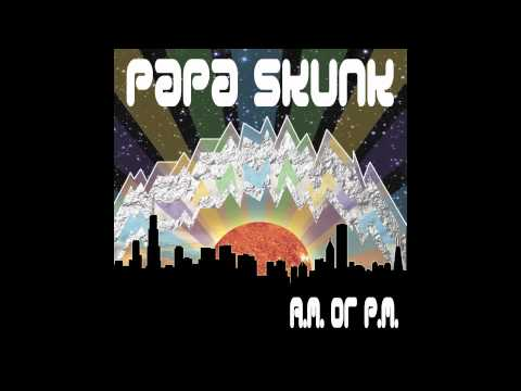 Papa Skunk - Steeze City