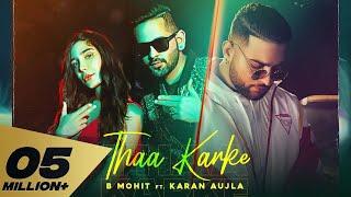 Video Thaa Karke - B Mohit - Karan Aujla