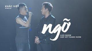 Ngỡ - Khắc Việt x Trấn Thành 「Live Show Gặp Gỡ Thanh Xuân」