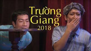 Hài 2018 Cười Cùng Trường Giang - Tuyển Tập Hài Trường Giang Hay Nhất 2018