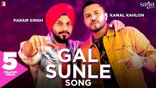 Gal Sunle – Param Singh – Kamal Kahlon
