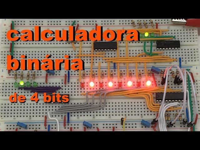 CALCULADORA BINÁRIA DE 4 BITS | Conheça Eletrônica #040