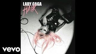 Lady Gaga - Hair (Audio)