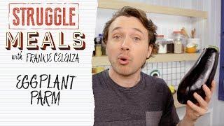 Eggplant Parmesan That Won't Break The Bank | Struggle Meals