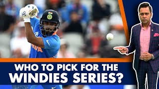 #WIvIND: WHO should INDIA pick for the WINDIES series? | #AakashVani