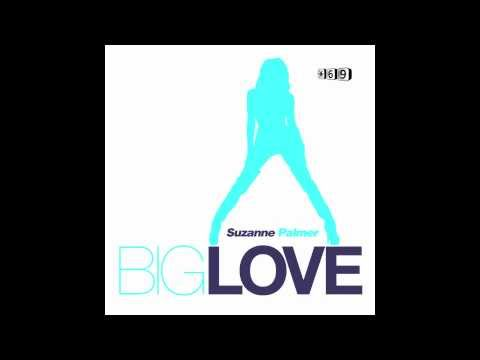 Suzanne Palmer- Big Love (Remixes) [Preview]