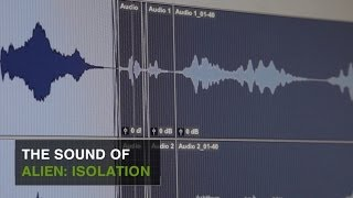 "Alien: Isolation Developer Diary -- ""The Sound of Alien: Isolation"""