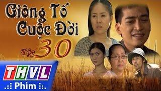 THVL | Giông tố cuộc đời - Tập 30