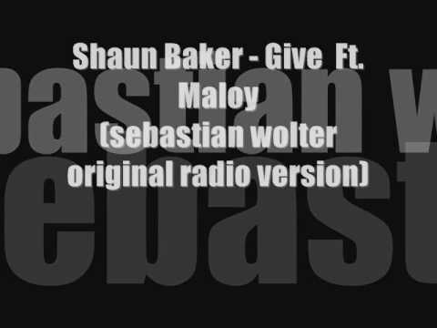 Shaun baker  - Give (Ft. Maloy (sebastian wolter original version)