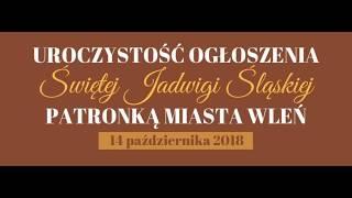 14 października tego roku Wleń przyjął patronat Św. Jadwigi Śląskiej. To niezwykle ważne dla loka