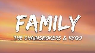 The Chainsmokers & Kygo - Family (Lyrics)