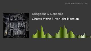 Ghosts of the Silverlight Mansion