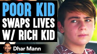 Poor Son Wants Rich Son's Life Until He Learns Shocking Truth   Dhar Mann