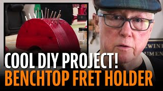 Watch the Trade Secrets Video, Guitar bench fret holder: easy DIY gift