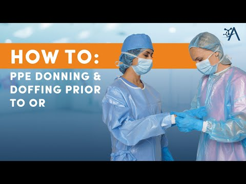 Demonstration of Proper Donning and Doffing Personal Protective Equipment in the OR