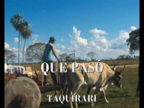 QUE PASO - TAQUIRARI -CESAR ESPADA Y SU CONJUNTO.