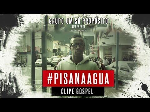 Baixar PAGODE GOSPEL - Video Clipe: GRUPO UM SÓ PROPOSITO - PISA NA ÁGUA