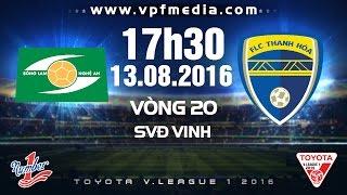 SLNA VS FLC THANH HÓA – V.LEAGUE 2016 | FULL