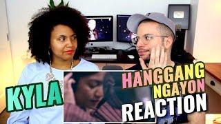 KYLA - Hanggang Ngayon | REACTION