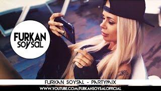 Furkan Soysal - PartymiX
