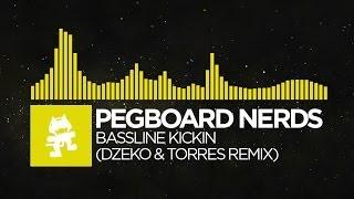[Electro] : Pegboard Nerds - Bassline Kickin (Dzeko & Torres Remix) [Monstercat FREE EP Release]