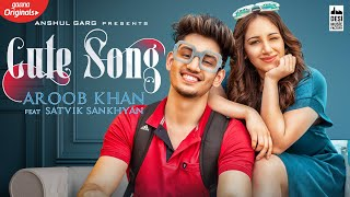 Cute Song – Aroob Khan