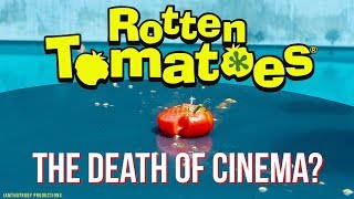 Is ROTTEN TOMATOES Killing Cinema? - A Video Essay