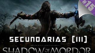 Shadow of Mordor   40% Completado   Parte 15   Secundarias (III)