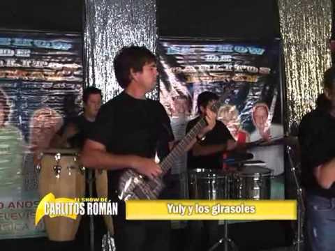 YULI Y LOS GIRASOLES EN EL SHOW DE CARLITOS ROMAN(30-03-2013)
