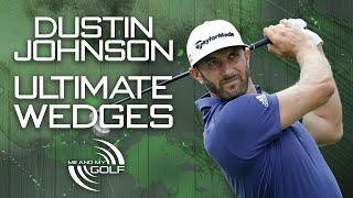 DUSTIN JOHNSON - HOW TO BECOME THE ULTIMATE WEDGE PLAYER | ME AND MY GOLF