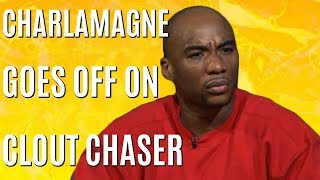 Charlamagne Tha God Goes Off On Clout Chaser