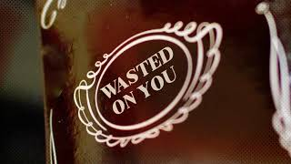 Morgan Wallen - Wasted On You (Official Lyric Video)