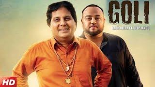 Goli   Labh Heera ft. Deep Jandu   Latest Punjabi Song 2019