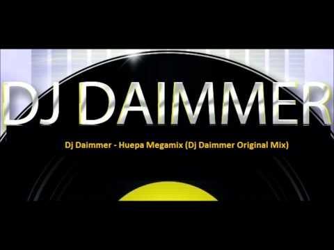 Dj Daimmer - Huepa Megamix (Dj Daimmer Original Mix)