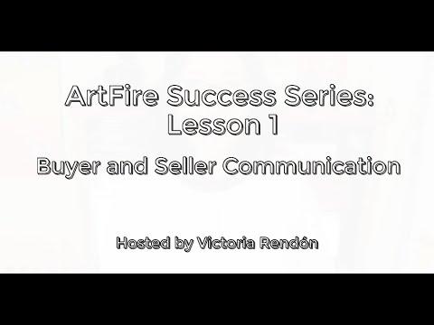 Pro Buyer & Seller Communication: ArtFire Success Series - Lesson 1