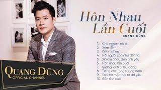Album Hôn Nhau Lần Cuối - Quang Dũng