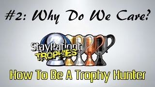 How To Be A Trophy Hunter #2 - Why Do We Trophy Hunt?