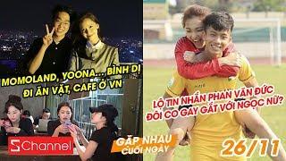 MOMOLAND, Yoona bình dị đi ăn vặt, cafe ở VN | Lộ tin nhắn Phan Văn Đức đôi co gay gắt với Ngọc Nữ?