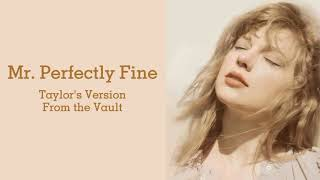 Taylor Swift - Mr. Perfectly Fine (Taylor's Version - From The Vault) (Lyrics)