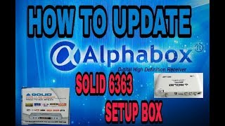 how to upgrade Solid 6363 to Alphabox software open power vu