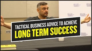 Tactical Business Advice to Achieve Long Term Success
