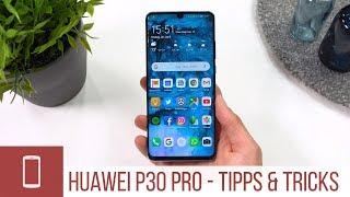 Huawei P30 Pro - die 12 besten Tipps & Tricks