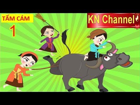 TRUYỆN CỔ TÍCH TẤM CÁM PHIÊN BẢN HOẠT HÌNH KN Channel TẬP 1
