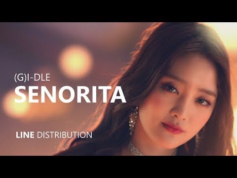 (G)I-DLE (여자)아이들 - SENORITA | Line Distribution