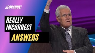 10 Really Incorrect Jeopardy! Answers