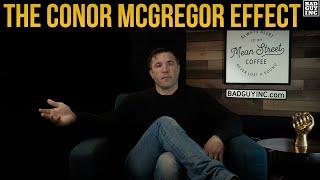 The Conor McGregor Effect...
