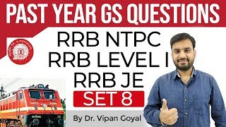 RRB 2019, Previous Year Questions GS/GK Set 8 for RRB NTPC/JE, RRB Level 1 exam by Dr. Vipan Goyal